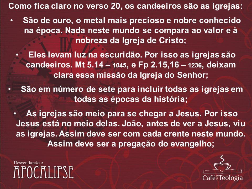 Como fica claro no verso 20, os candeeiros são as igrejas: