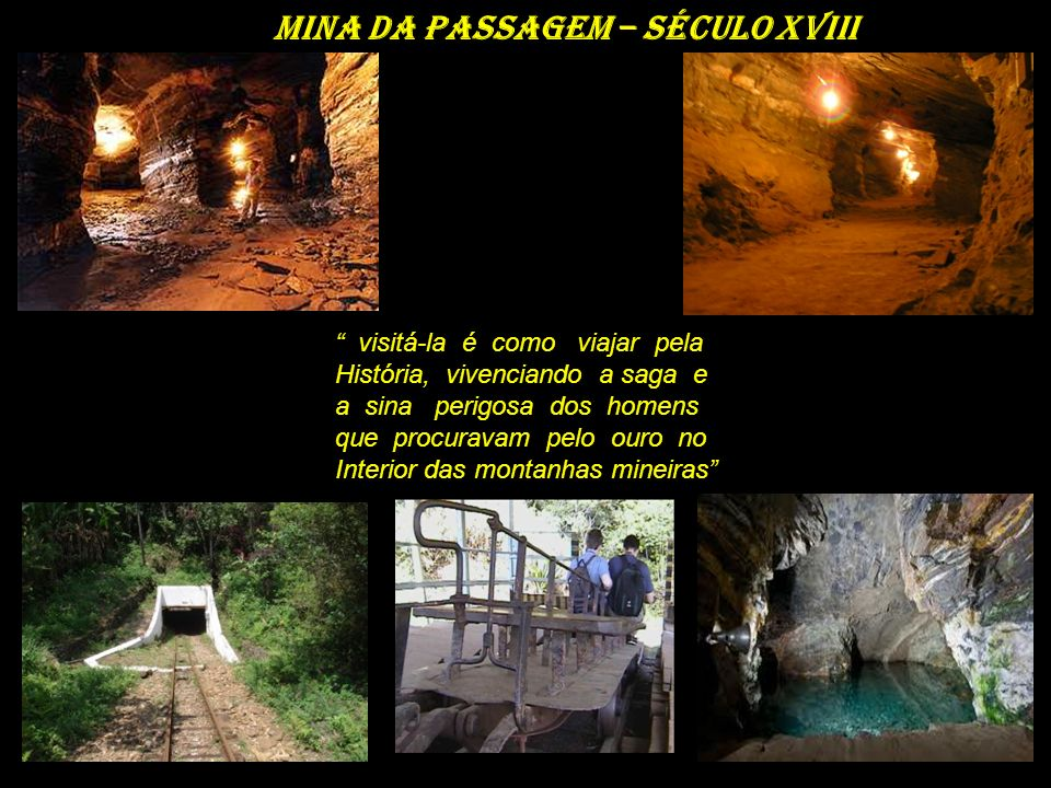 Mina da passagem – século XVIII