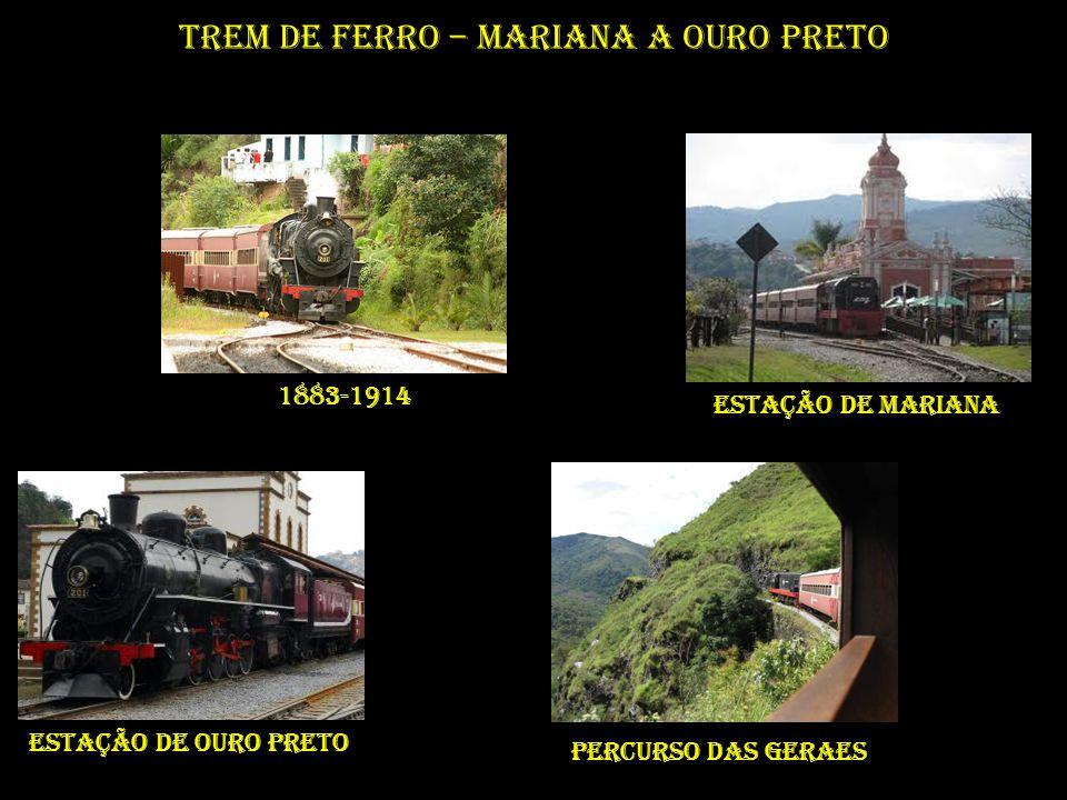 Trem de Ferro – Mariana a Ouro Preto