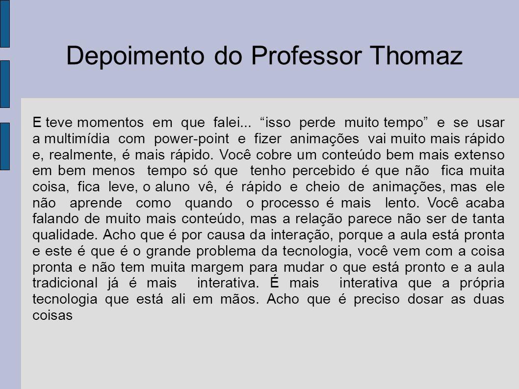 Depoimento do Professor Thomaz