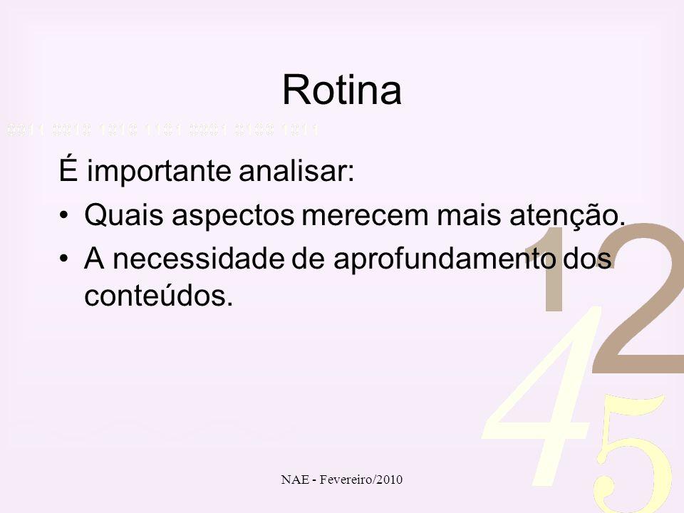 Rotina É importante analisar: Quais aspectos merecem mais atenção.
