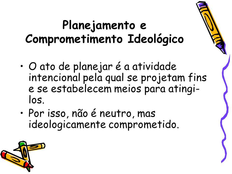 Planejamento e Comprometimento Ideológico