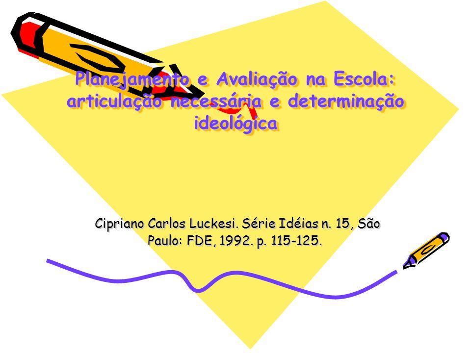 Planejamento e Avaliação na Escola: articulação necessária e determinação ideológica