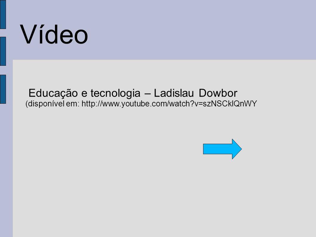 Vídeo Educação e tecnologia – Ladislau Dowbor