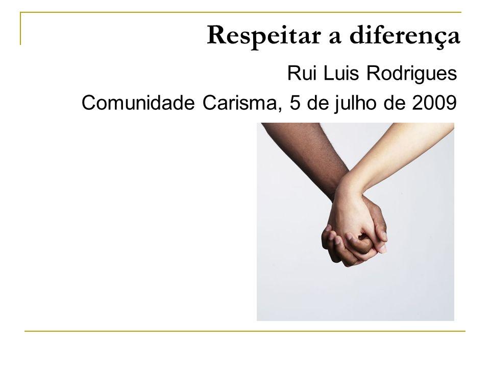 Respeitar a diferença Rui Luis Rodrigues