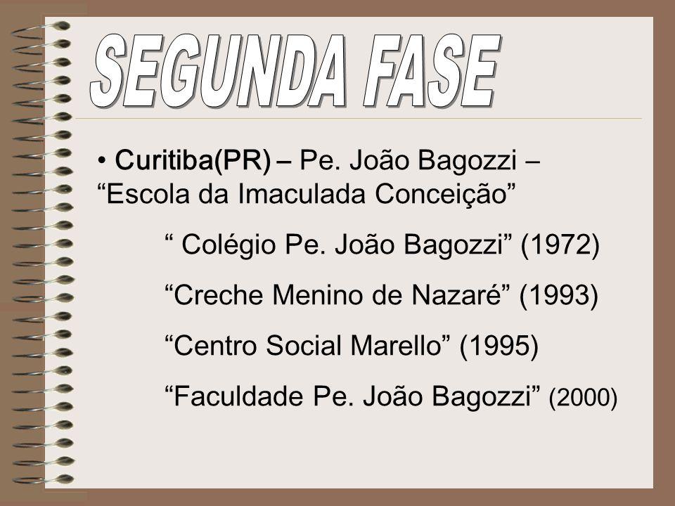 SEGUNDA FASECuritiba(PR) – Pe. João Bagozzi – Escola da Imaculada Conceição Colégio Pe. João Bagozzi (1972)
