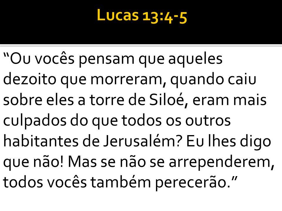 Lucas 13:4-5