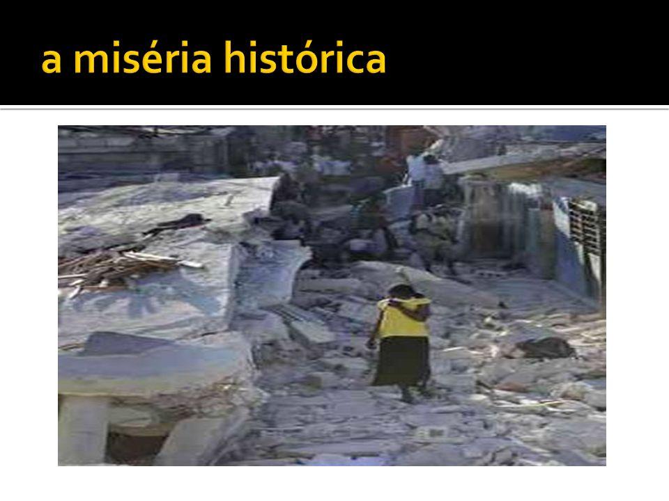a miséria histórica