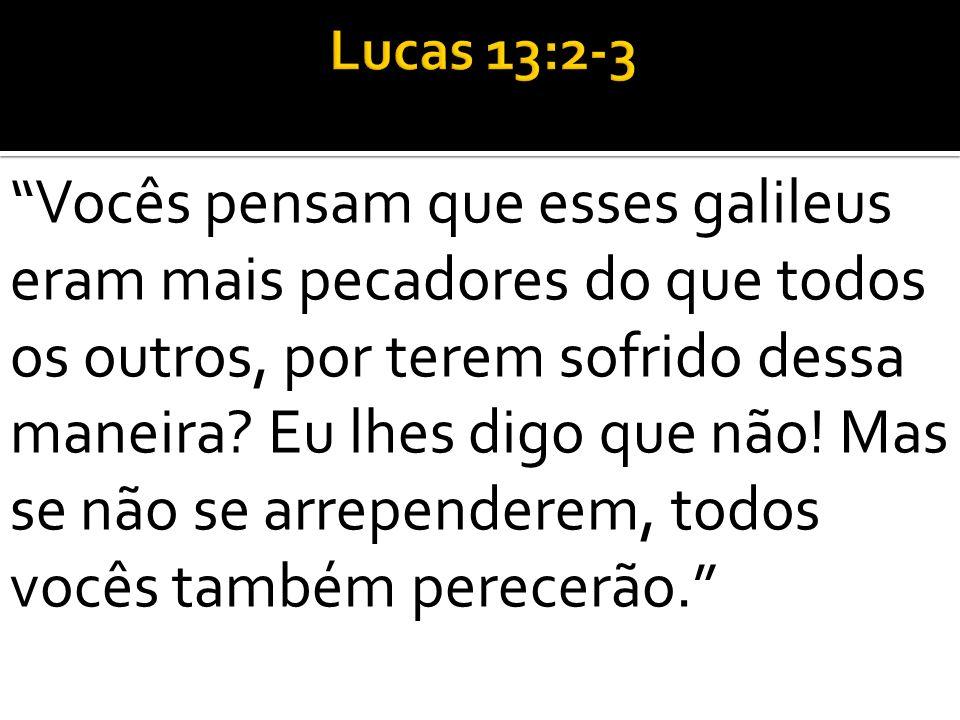 Lucas 13:2-3