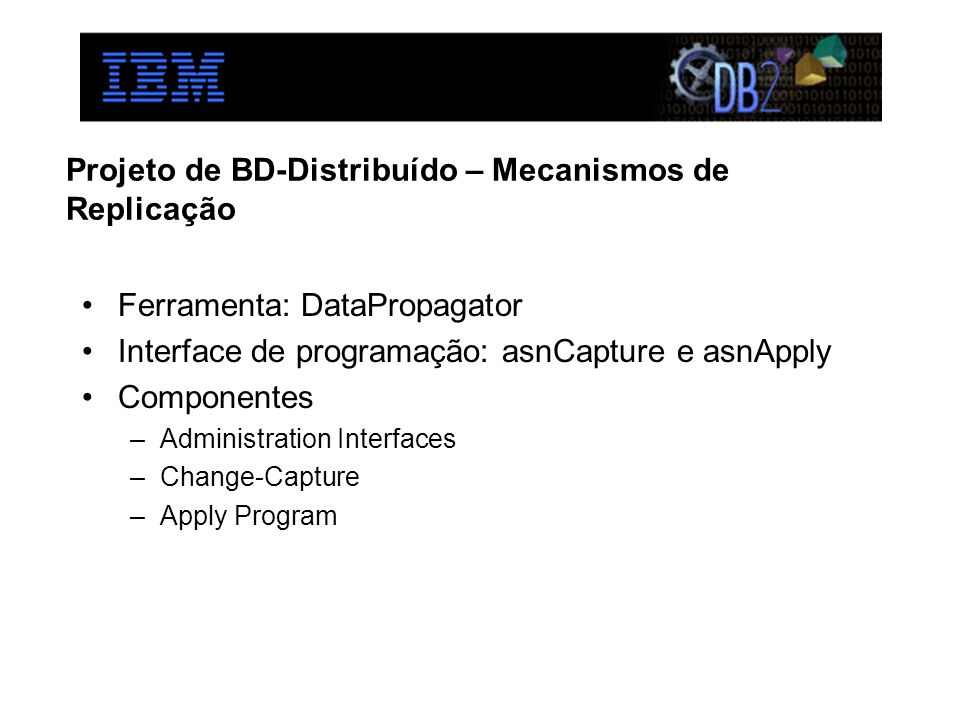 Projeto de BD-Distribuído – Mecanismos de Replicação