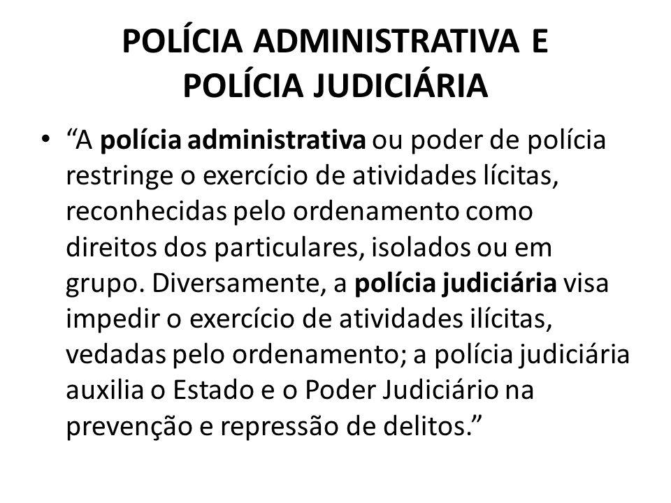 POLÍCIA ADMINISTRATIVA E POLÍCIA JUDICIÁRIA