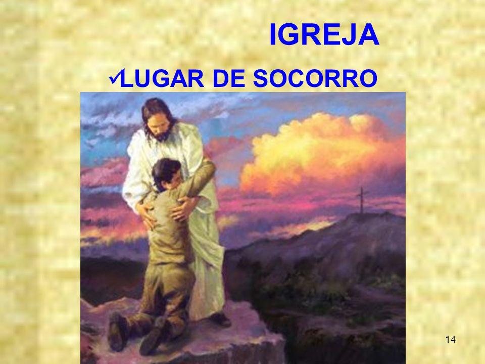 IGREJA LUGAR DE SOCORRO