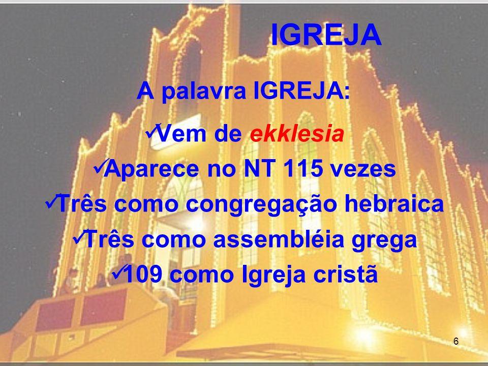 Três como congregação hebraica Três como assembléia grega