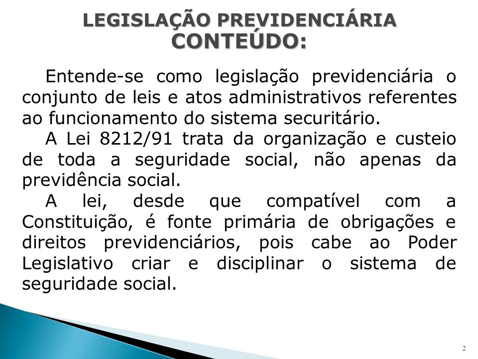 LEGISLAÇÃO PREVIDENCIÁRIA CONTEÚDO: