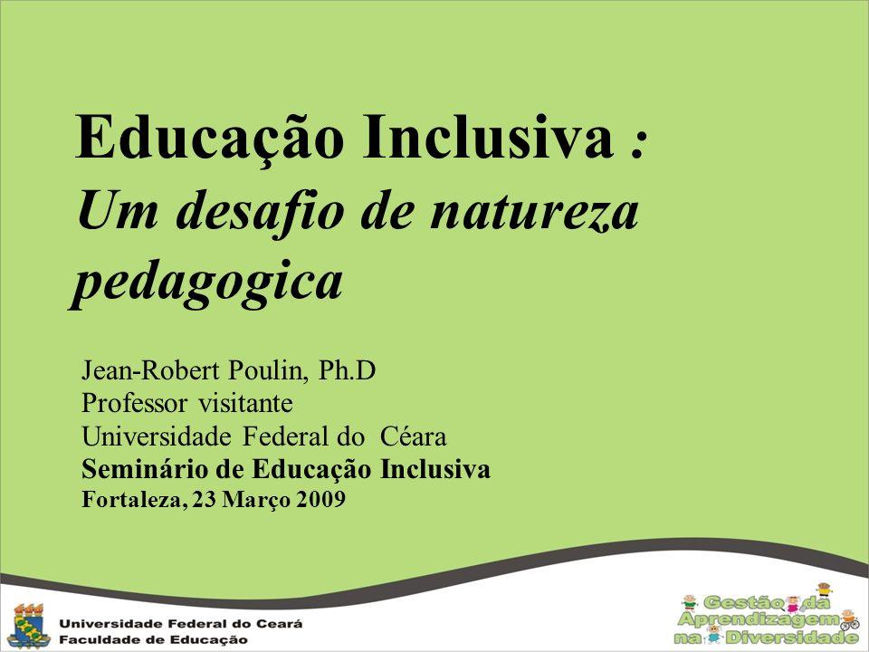 Educação Inclusiva : Um desafio de natureza pedagogica