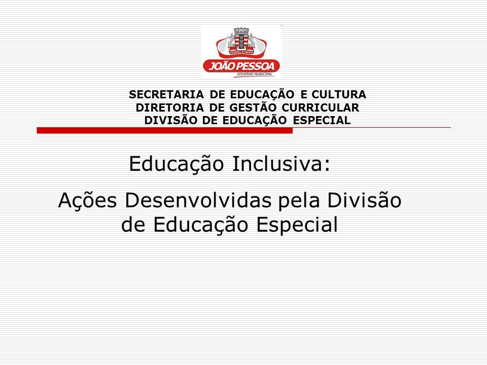 Ações Desenvolvidas pela Divisão de Educação Especial