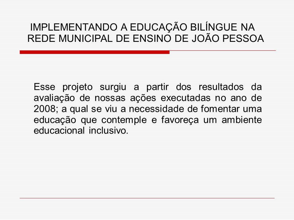 IMPLEMENTANDO A EDUCAÇÃO BILÍNGUE NA REDE MUNICIPAL DE ENSINO DE JOÃO PESSOA