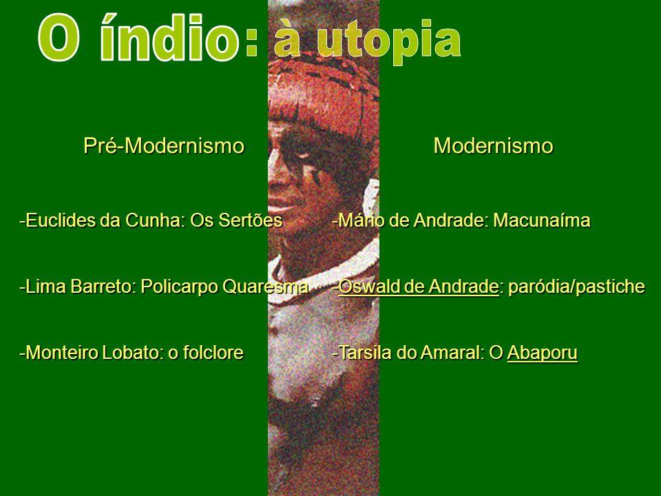 O índio : à utopia Pré-Modernismo Modernismo