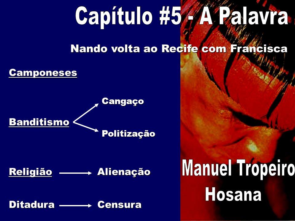 Capítulo #5 - A Palavra Manuel Tropeiro Hosana