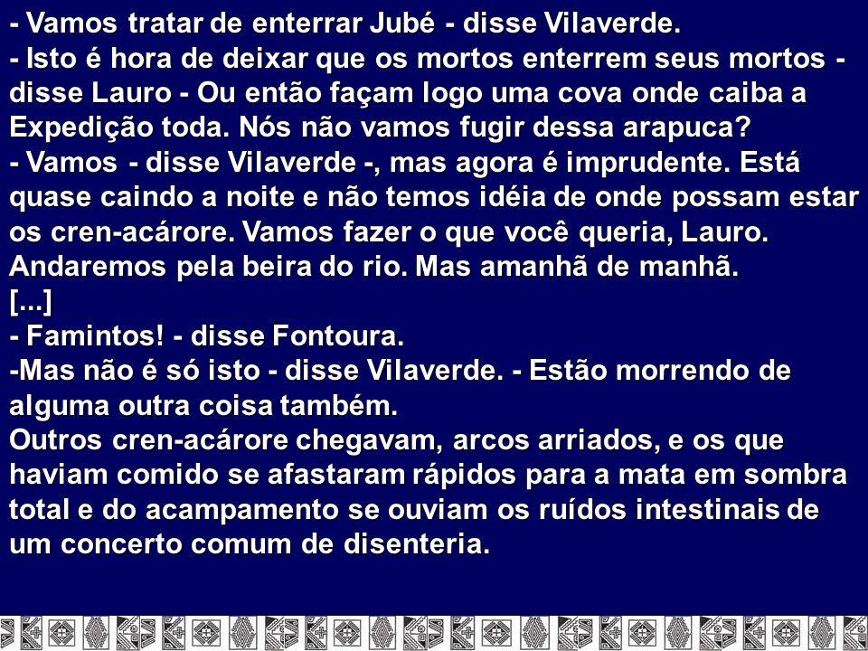 - Vamos tratar de enterrar Jubé - disse Vilaverde.