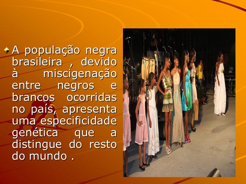 A população negra brasileira , devido à miscigenação entre negros e brancos ocorridas no país, apresenta uma especificidade genética que a distingue do resto do mundo .