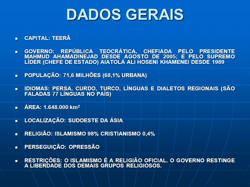 DADOS GERAIS CAPITAL: TEERÃ
