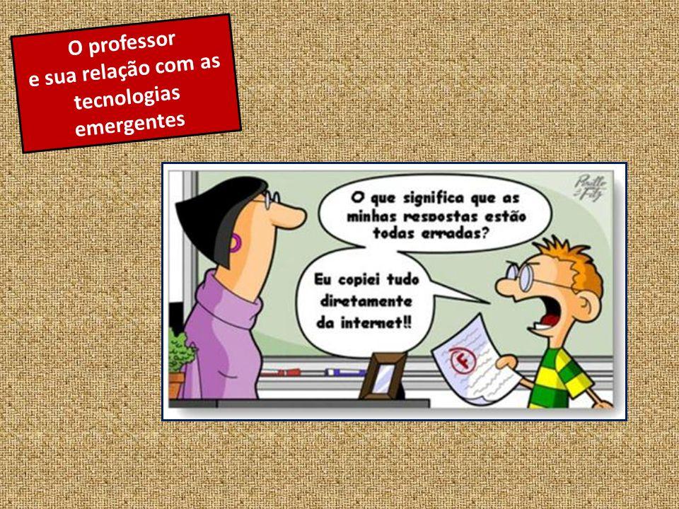 O professor e sua relação com as tecnologias emergentes
