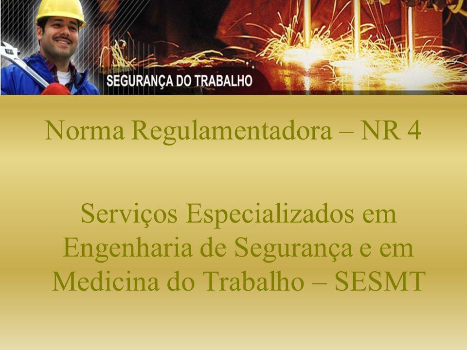 Norma Regulamentadora – NR 4