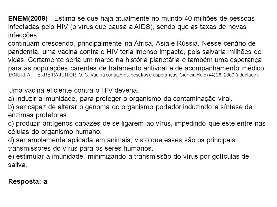 Uma vacina eficiente contra o HIV deveria:
