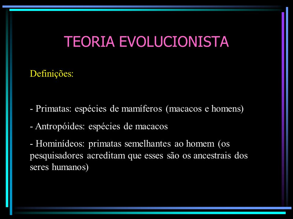 TEORIA EVOLUCIONISTA Definições: