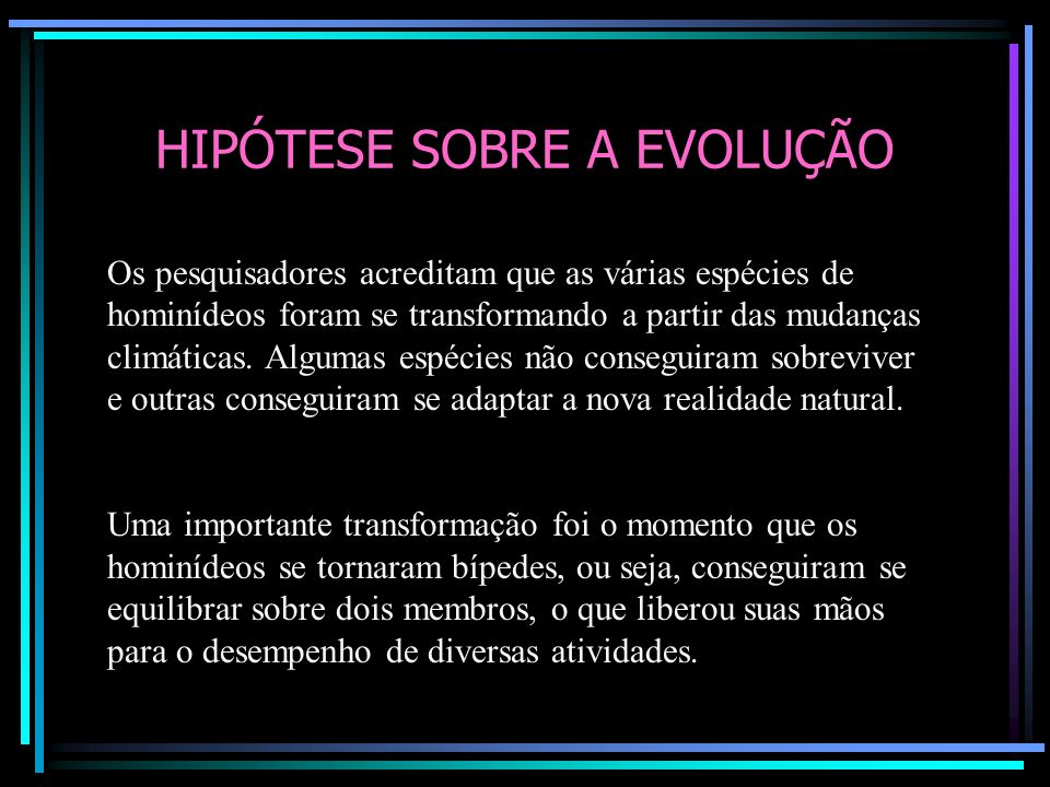 HIPÓTESE SOBRE A EVOLUÇÃO