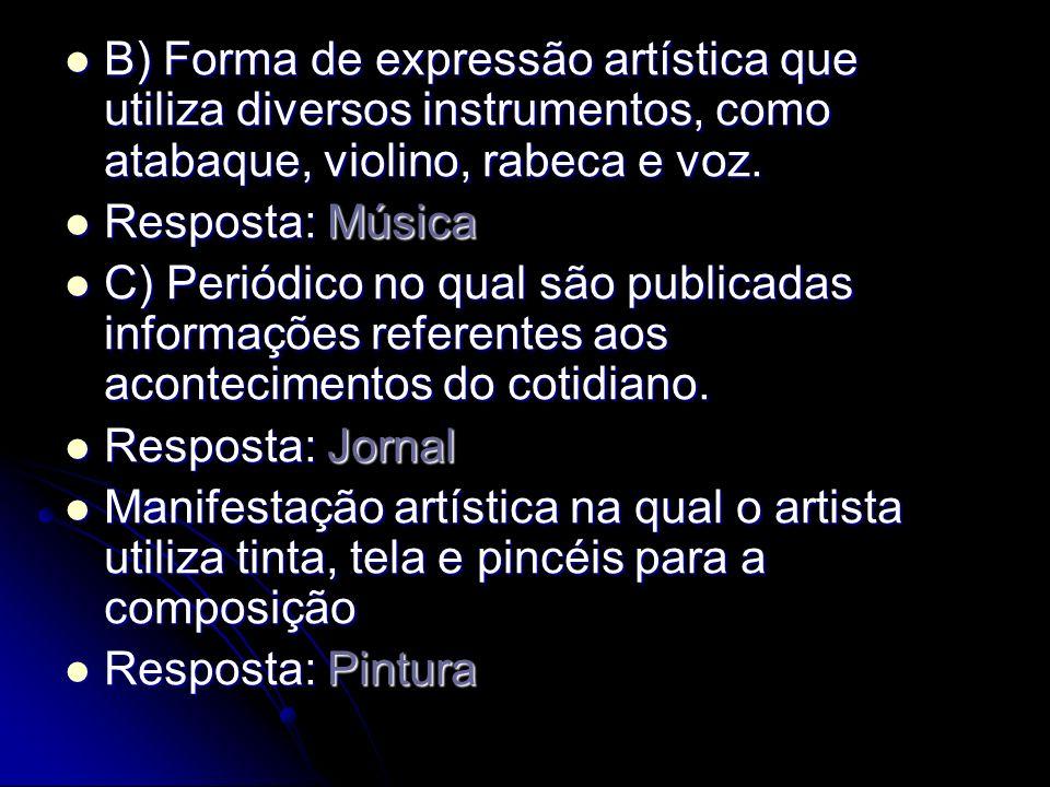 B) Forma de expressão artística que utiliza diversos instrumentos, como atabaque, violino, rabeca e voz.
