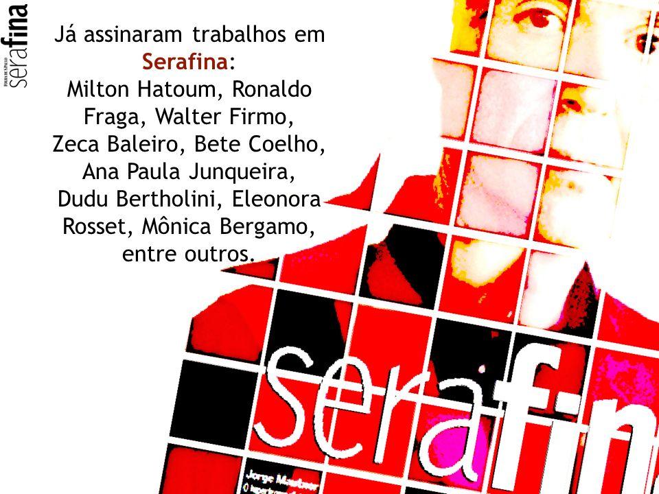 Já assinaram trabalhos em Serafina: