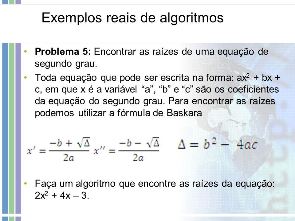 Exemplos reais de algoritmos