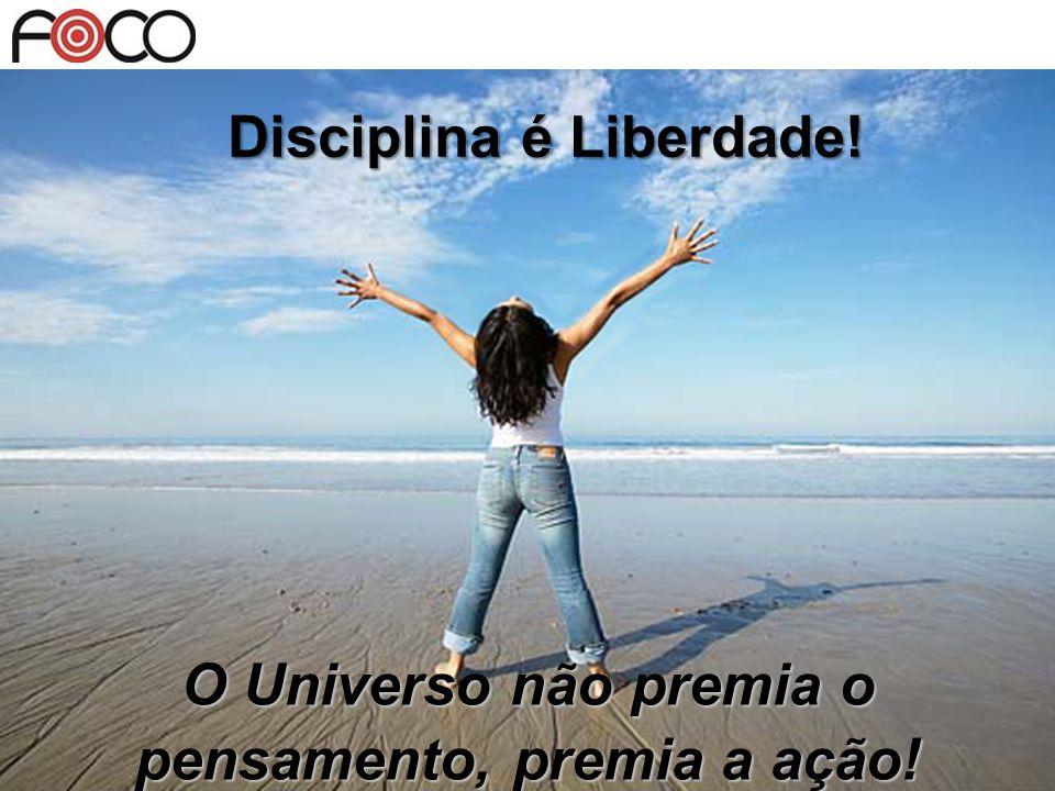 Disciplina é Liberdade!