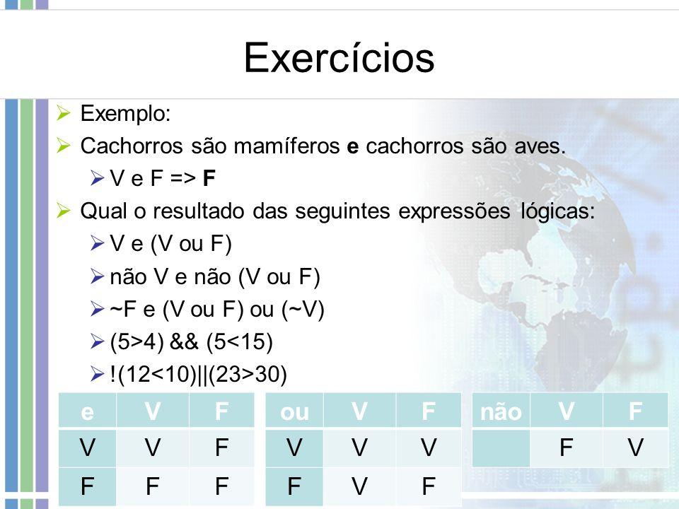 Exercícios e V F ou V F não V F Exemplo: