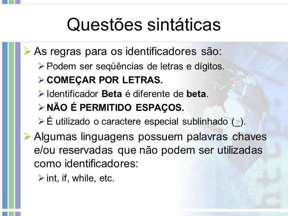Questões sintáticas As regras para os identificadores são: