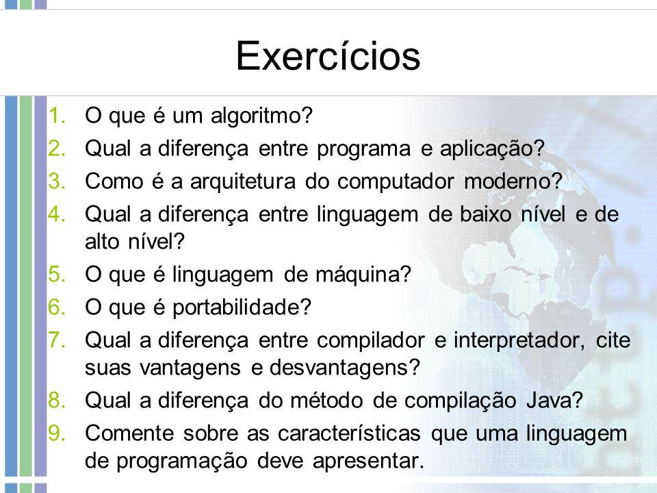 Exercícios O que é um algoritmo