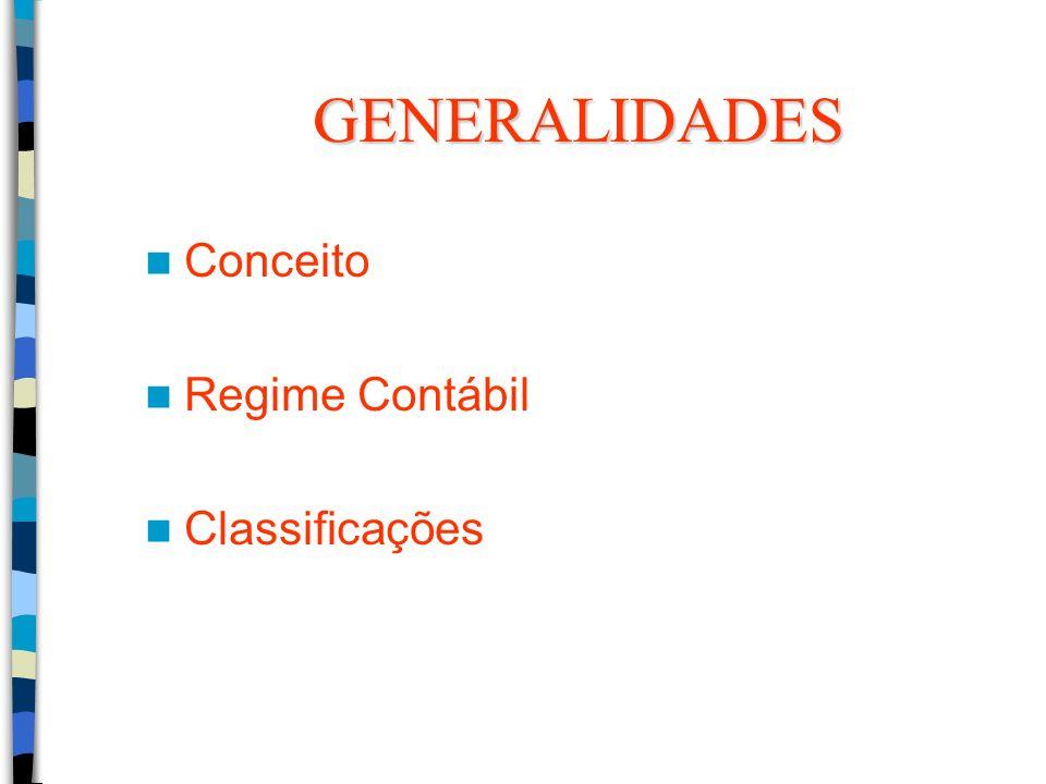GENERALIDADES Conceito Regime Contábil Classificações
