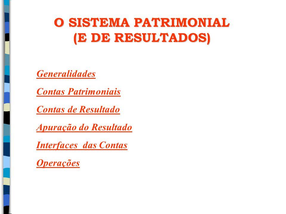 O SISTEMA PATRIMONIAL (E DE RESULTADOS)