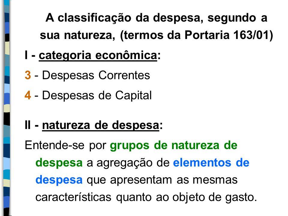 A classificação da despesa, segundo a sua natureza, (termos da Portaria 163/01)