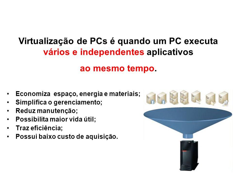 O que é virtualizaçãoVirtualização de PCs é quando um PC executa vários e independentes aplicativos.