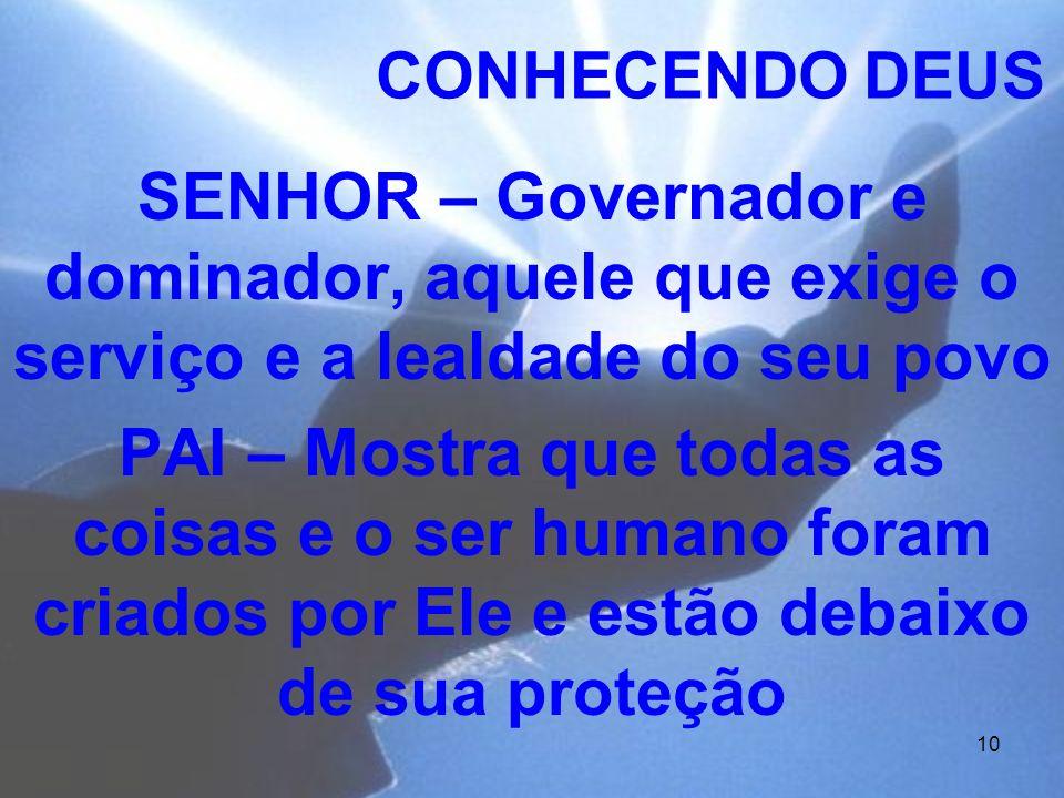CONHECENDO DEUS SENHOR – Governador e dominador, aquele que exige o serviço e a lealdade do seu povo.