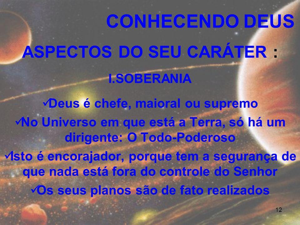CONHECENDO DEUS ASPECTOS DO SEU CARÁTER : SOBERANIA