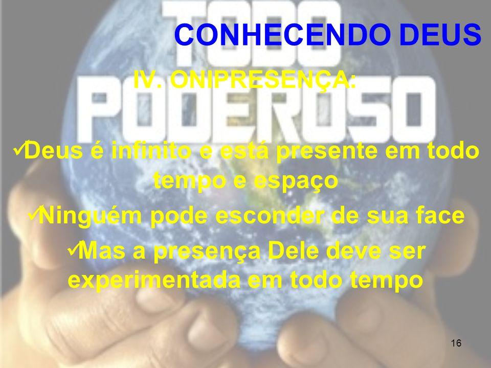 CONHECENDO DEUS IV. ONIPRESENÇA: