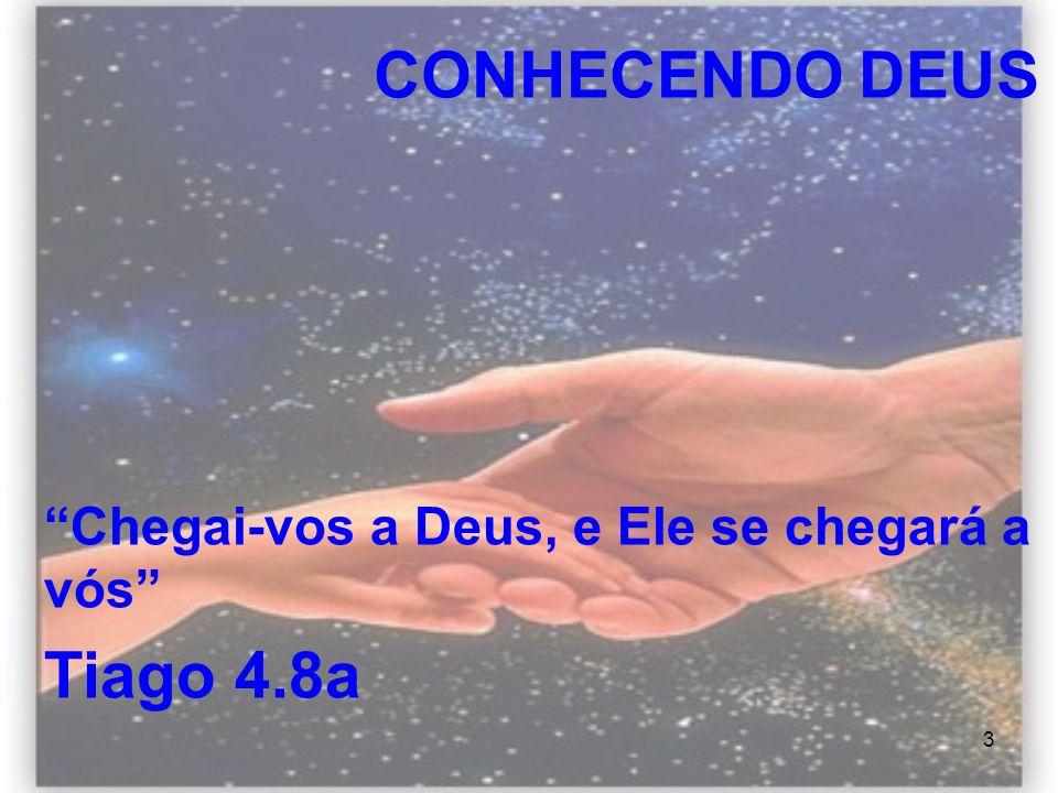 Chegai-vos a Deus, e Ele se chegará a vós Tiago 4.8a