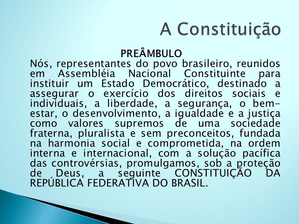 A Constituição PREÂMBULO