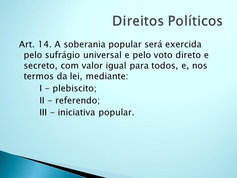 Direitos Políticos I - plebiscito; II - referendo;