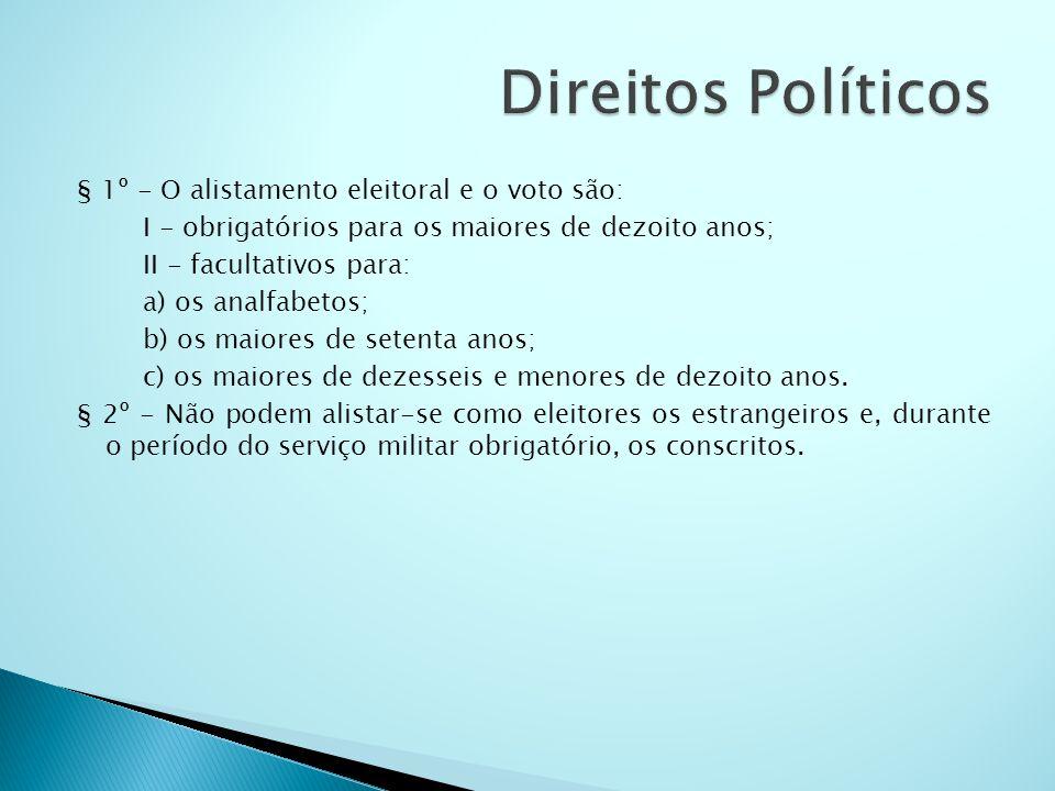 Direitos Políticos § 1º - O alistamento eleitoral e o voto são: