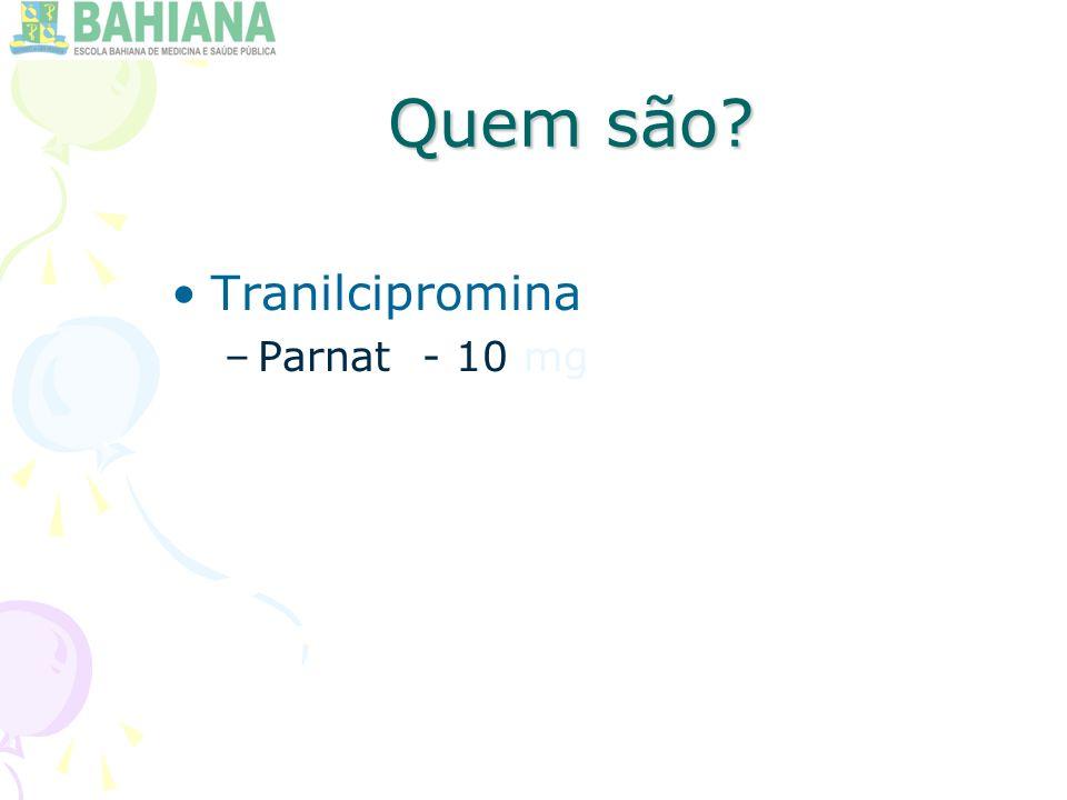 Quem são Tranilcipromina Parnat - 10 mg